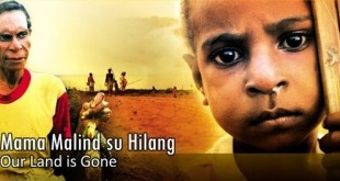 Mama Malind su Hilang (Our Land Has Gone)